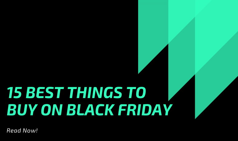 15 Best Things To Buy On Black Friday
